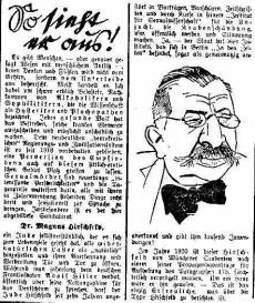 """En artikel i Der angriff från 1928 återger händelsen från 1920 när Hirschfeld attackerades efter en föreläsning: """"Han dog nästan. Detta är den enda positiva nyheten som kan rapporteras om en figur som Hirschfeld""""."""