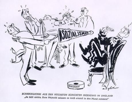 """""""Ers majestät, ni har inget val. Ni måste svälja det (England tvingas tala om socialism för att vidhålla allmänhetens stöd). - Das Reich från 5 januari 1941"""