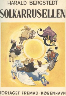 Solkarrusellen, en av Harald Bergsteds barnböcker. Utgiven år 1938.