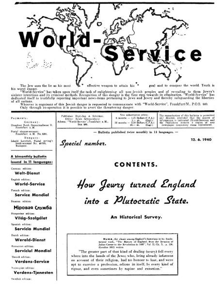 """I den engelska utgåvan hette World Service. I numret ovan från 1940 kan man läsa att tidningen det året redan publicerades på 11 språk. Specialämne för detta nummer var """"Hur judendomen förvandlade England till en plutokratisk stat"""" vilket behandlades i en 21 sidor lång artikel."""
