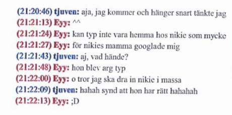 "Konversation mellan Dennis Miraballes (""Eyy"") och Linus Soinjoki Wallin (""tjuven"")."