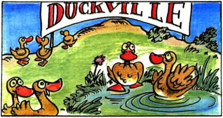 Ducksville var en lycklig plats för ankorna.